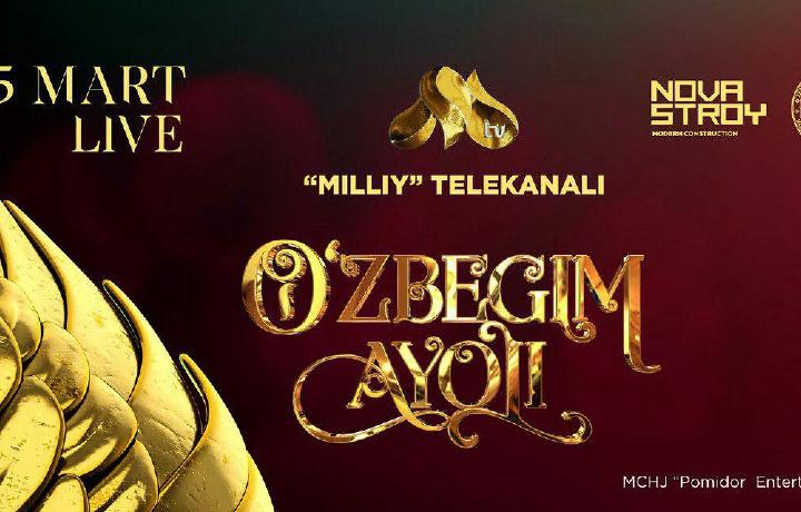 «Milliy» telekanali «O'zbegim ayoli» milliy taqdimot marosimini o'tkazadi (video)